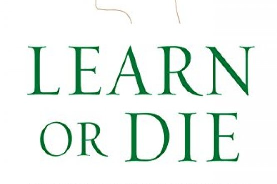 Learn or Die by Edward D. Hess
